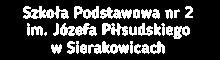 Szkoła Podstawowa nr 2 im. Józefa Piłsudskiego w Sierakowicach